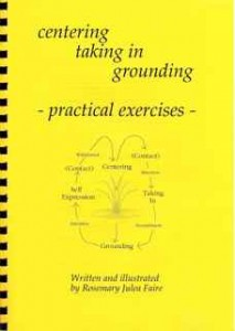 centering, taking in, grounding: practical exercises